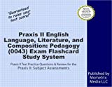 Praxis II English Language, Literature, and Composition: Pedagogy (0043) Exam Flashcard Study System: Praxis II Test Practice Questions & Review for the Praxis II: Subject Assessments