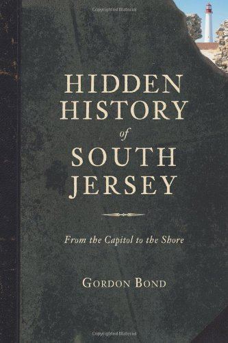 Hidden History Of South Jersey: From The Capitol To The Shore