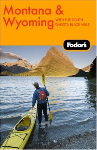 Fodor's Montana and Wyoming, 3rd Edition (Travel Guide)