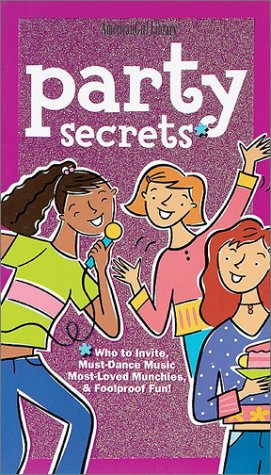 Party Secrets: Who to Invite, Must-Dance Music, Most-Loved Munchies & Foolproof Fun! (American Girl Library)