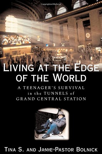 Living at the Edge of the World: A Teenager's Survival in the Tunnels of Grand Central Station (In Grand Central Station compare prices)