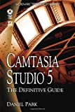 Camtasia Studio 5: The Definitive Guide (Wordware Applications Library) 