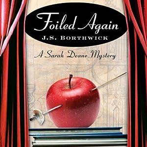 Foiled Again: Sarah Deane & Alex McKenzie, Book 13 | [J. S. Borthwick]
