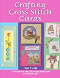 img - for Crafting Cross Stitch Cards: Inspiring Projects and Designs for Creative Cross Stitch Greetings and Gifts book / textbook / text book