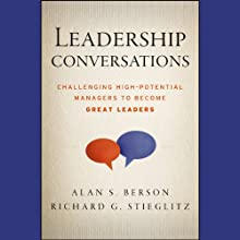 Leadership Conversations: Challenging High Potential Managers to Become Great Leaders (       UNABRIDGED) by Alan S. Berson, Richard G. Stieglitz Narrated by Oliver Wyman