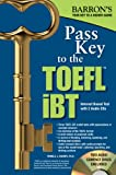img - for Pass Key to the TOEFL iBT, 8th Edition (Barron's Toefl Ibt Pass Key) book / textbook / text book