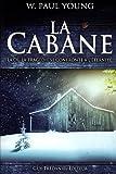 echange, troc W. Paul Young - La Cabane : là où la tragédie et l'éternité se confrontent