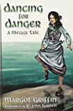 img - for Dancing for Danger: A Meggy Tale (Meggy Tale Series) by Margot Griffin (2001-03-01) book / textbook / text book