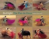 Bullfight: The Pas de Seux Ricardo B. Sanchez
