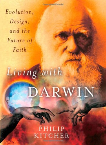 Living with Darwin: Evolution, Design, and the Future of...