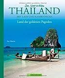 Bildband Die Welt erleben: Thailand - Land der goldenen Pagoden. Eine Rundreise durch Südostasien  -  von Bangkok bis Phuket, von Sukhotai bis Pattaya und zu den Nachbarn Laos und Kambodscha