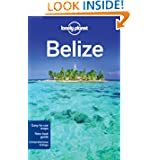 Lonely Planet Belize (Country Travel Guide)