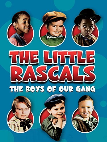The Little Rascals: The Boys of Our Gang