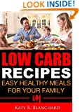 Low Carb Recipes: Easy Healthy Meals for Your Family
