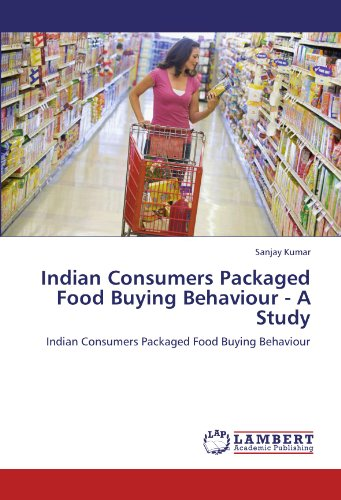 Indian Consumers Packaged Food Buying Behaviour - A Study