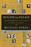 Bound to Please: An Extraordinary One-Volume Literary Education (0393329631) by Dirda, Michael