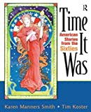 img - for Time It Was: American Stories from the Sixties book / textbook / text book