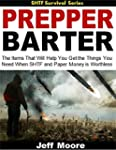 Prepper Barter: The Items That Will H...
