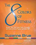 51QHl5K5wML. SL160  The 8 Colors of Fitness: Discover Your Color Coded Fitness Personality and Create an Exercise Program Youll Never Quit!