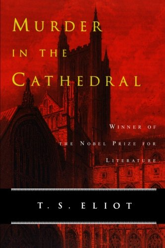 murder in cathedral essay Murder in the cathedral essaysliving and partly living the chorus plays an important role in ts eliot's murder in the cathedral in order to help show what was happening throughout the.