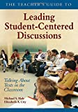 img - for The Teacher's Guide to Leading Student-Centered Discussions: Talking About Texts in the Classroom book / textbook / text book