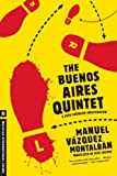 The Buenos Aires Quintet (A Pepe Carvalho Mystery) (1612190340) by Vazquez Montalban, Manuel