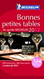 echange, troc Collectif Michelin - Bonnes Petites Tables du Guide MICHELIN 2012