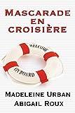 Mascarade en croisi�re (Ty et Zane t. 3)