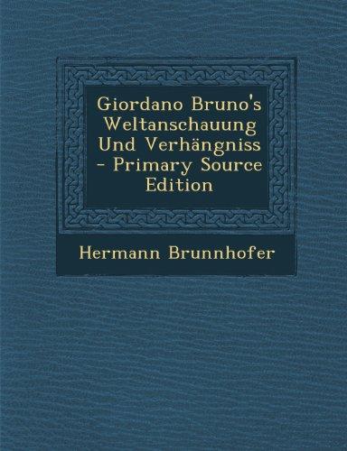 Giordano Bruno's Weltanschauung Und Verhangniss - Primary Source Edition