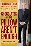 Chocolates on the Pillow Arent Enough: Reinventing The Customer Experience