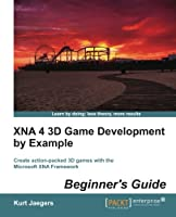 XNA 4 3D Game Development by Example: Beginner's Guide Front Cover