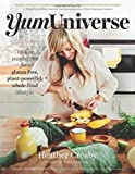 img - for YumUniverse: Infinite Possibilities for a Gluten-Free, Plant-Powerful, Whole-Food Lifestyle book / textbook / text book