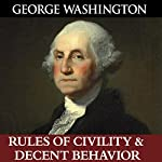 George Washington's Rules of Civility & Decent Behavior | George Washington