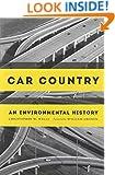 Car Country: An Environmental History (Weyerhaeuser Environmental Books)