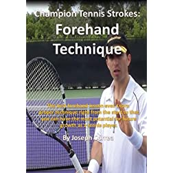 Champion Tennis Strokes: Forehand Technique