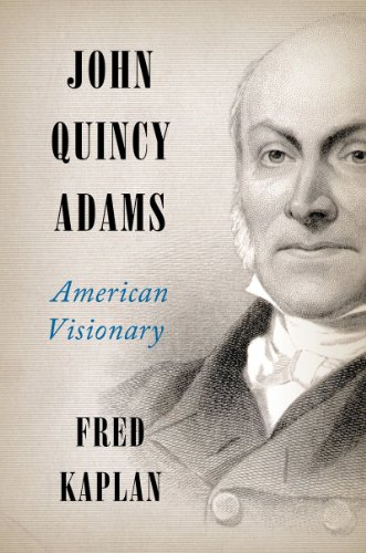 John Quincy Adams: American Visionary cover