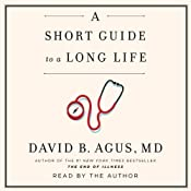 A Short Guide to a Long Life | [David B. Agus]