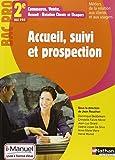 Accueil, suivi et prospection 2e Bac Pro Commerce,Vente, ARCU - Métiers de la relation aux clients et aux usagers...