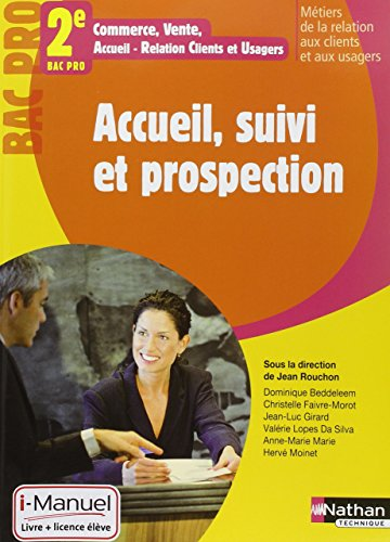 Accueil suivi et prospection 2e Bac Pro Metiers de la Relation aux Clients et aux Usagers (French Edition)