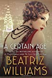 A Certain Age: A Novel	 by  Beatriz Williams in stock, buy online here