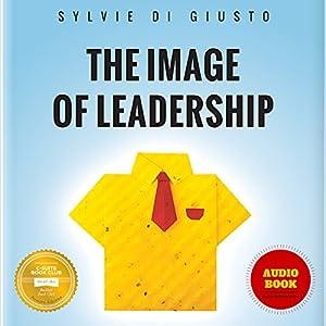 The Image of Leadership Audiobook