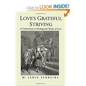 Love's Grateful Striving: A Commentary on Kierkegaard's Works of Love M. Jamie Ferreira