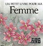 echange, troc Helen Exley - Un petit livre pour ma Femme