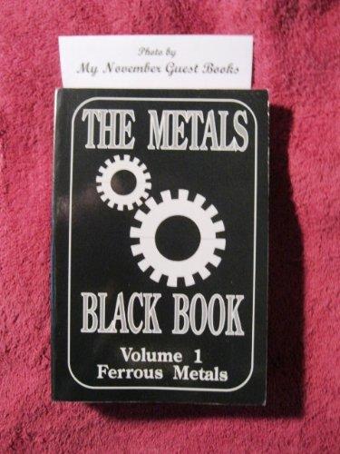 The Metals Black Book: Ferrous Vol 1 (The metals data book series)