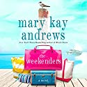 The Weekenders Audiobook by Mary Kay Andrews Narrated by Kathleen McInerney
