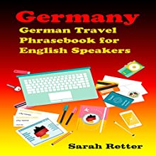 German Travel Phrasebook for English Speakers Hörbuch von Sarah Retter Gesprochen von: Adrienne Ellis
