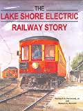img - for The Lake Shore Electric Railway Story (Railroads Past and P) book / textbook / text book