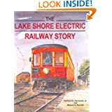 The Lake Shore Electric Railway Story (Railroads Past and P)