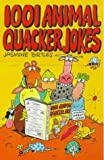 img - for 1001 Animal Quacker Jokes for Kids (Robinson children's books) by Jasmine Birtles (1998-06-25) book / textbook / text book