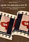 How to read a film: The art, technology, language, history, and theory of film and media (0195022270) by James Monaco